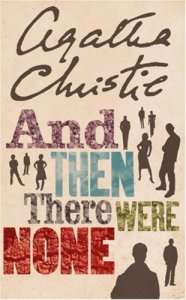 Agatha Christie. And then there were none