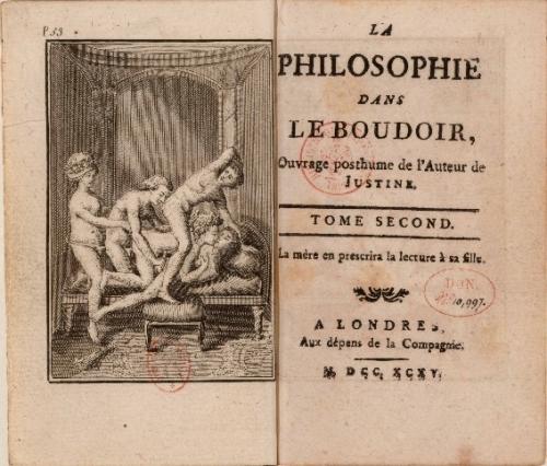 Marquis de Sade. La Philosophie dans le boudoir. 1795