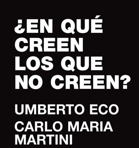 Umberto Eco, Carlo Maria Martini. En que creen los que no creen?