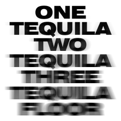 One Tequila...